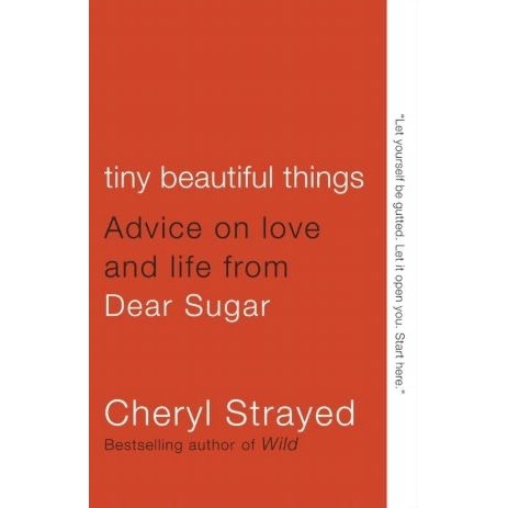 Review:  Tiny Beautiful Things by CherylStrayed